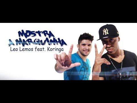 Leo Lemos feat. MC Koringa - Mostra a Marquinha (Clipe Oficial)