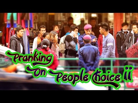 (Nepali Prank - Pranking on People Choice II - Duration: 8 minutes, 23 seconds.)
