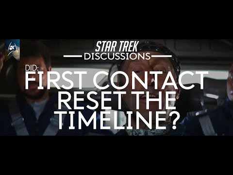 Star Trek - Discussions - Did First Contact Reset the Timeline?