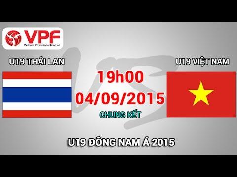 U19 Thái Lan vs U19 Việt Nam - U19 Đông Nam Á