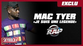 """[Exclu] Mac Tyer """"Je suis une légende"""" en live #PlanèteRap"""