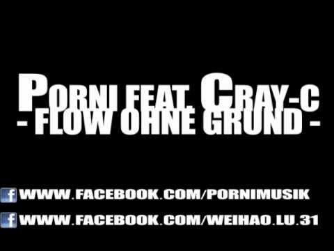 Porni - Flow ohne Grund feat. Cray-C prod. by Porni