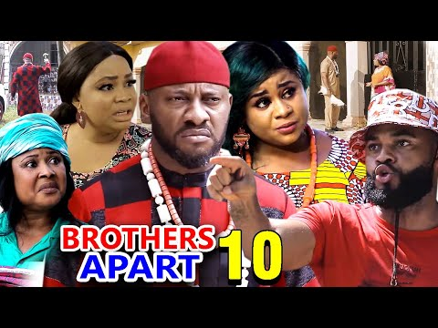 BROTHERS APART SEASON 10 - Yul Edochie New Movie 2020 Latest Nigerian Nollywood Movie Full HD