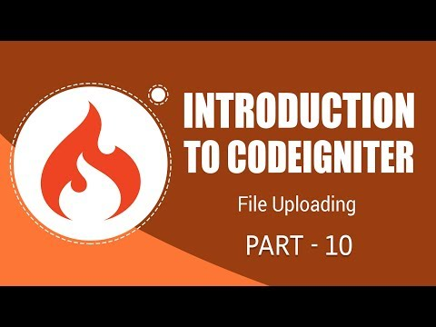 CodeIgniter Framework | File Uploading | Part 10 | Eduonix