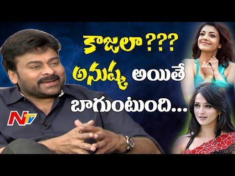 Chiranjeevi About Anushka & Kajal Aggarwal
