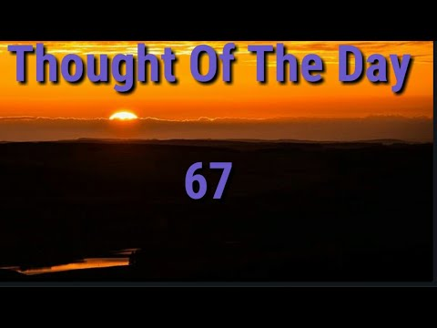 Quote of the day - Thought Of The Day - 67 / Daily Thoughts or Quotes of Great Person's
