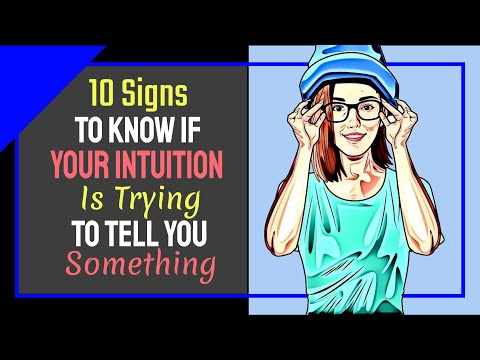 10 Signs To Know If Your Intuition Is Trying To Tell You Something