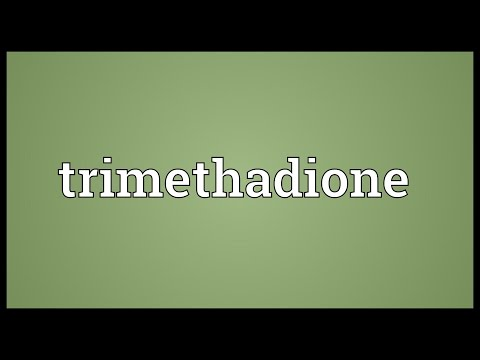 Trimethadione Meaning