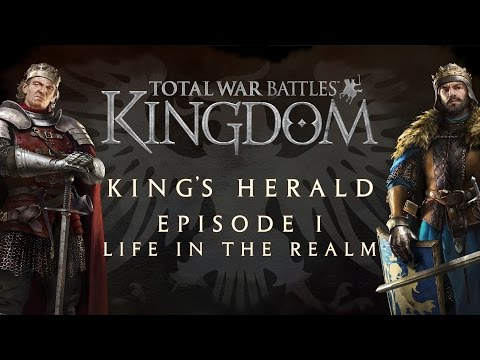Total War Battles: KINGDOM – King's Herald Episode I – Life in the Realm Update