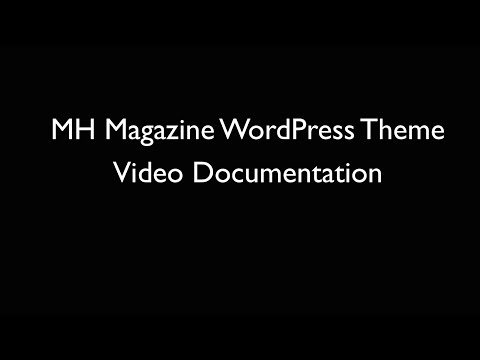 Video Tutorial: MH Magazine WordPress Theme