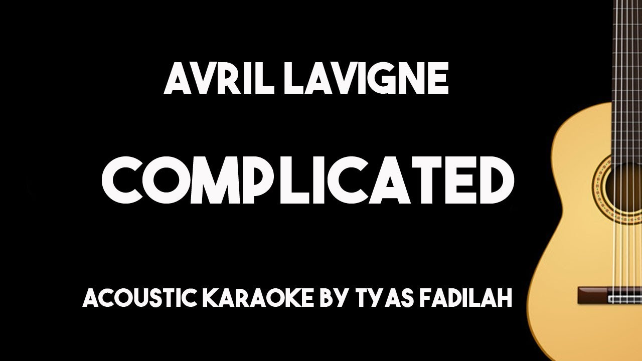 Complicated – Avril Lavigne (Acoustic Guitar Karaoke Backing Track with Lyrics)