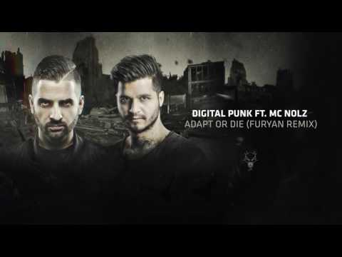 Digital Punk & MC Nolz - Adapt or Die (Furyan Remix)