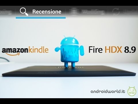 Amazon Kindle Fire HDX 8.9, recensione in italiano by AndroidWorld.it