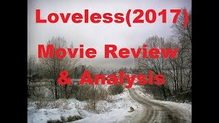 Nonton Loveless  2017  Review And Analysis  Mild Spoilers  Film Subtitle Indonesia Streaming Movie Download