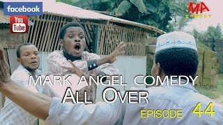 ALL OVER (Mark Angel Comedy)