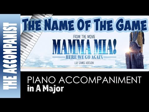 The Name Of The Game - from the movie Mamma Mia Here We Go Again - Piano Accompaniment - Karaoke