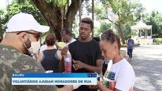Bauru: voluntários ajudam moradores de rua