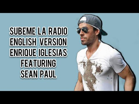 Subeme La Radio (lyrics video) - English Version - Enrique Iglesias Featuring Sean Paul