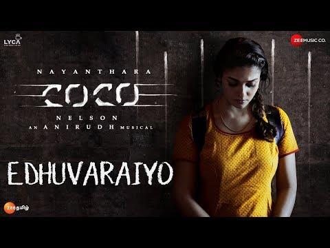 Download Edhuvaraiyo - Kolamaavu Kokila (CoCo) | Nayanthara | Anirudh Ravichander | Lyca Productions HD Mp4 3GP Video and MP3