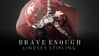 Thumbnail for Lindsey Stirling ft. Christina Perri — Brave Enough
