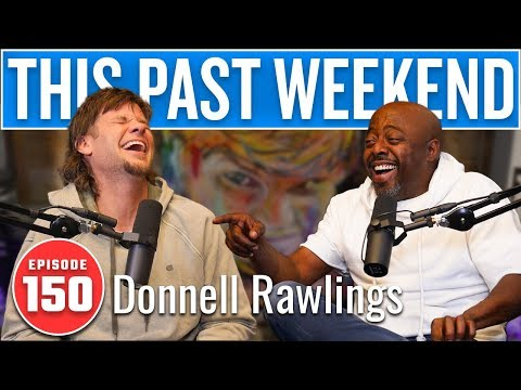 Donnell Rawlings | This Past Weekend w/ Theo Von #150