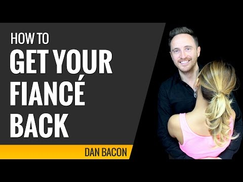 how to get your fiance back