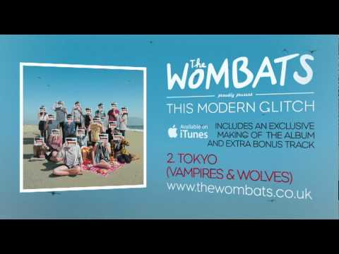 02 Tokyo (Vampires & Wolves) - The Wombats Album Preview
