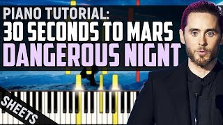 How to play: Thity Seconds To Mars - Dangerous Night | Piano Tutorial + Sheets & MIDI