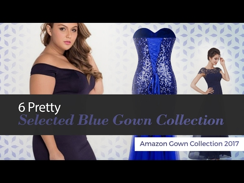 6 Pretty Selected Blue Gown Collection Amazon Gown Collection 2017