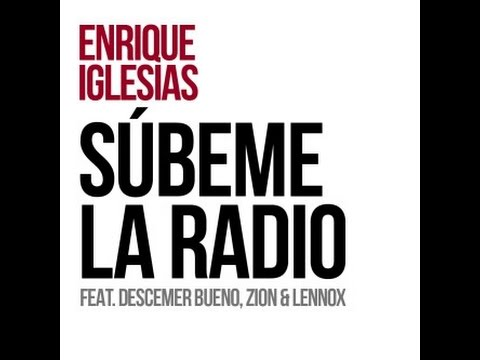 Súbeme la radio_Enrique Iglesias, Descemer Bueno, Zion & Lennox