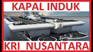 """Video kapal induk IndonesiaTERBESAR di dunia,  """"KRI NUSANTARA"""" dalam perencanaan MP3, 3GP, MP4, WEBM, AVI, FLV Agustus 2018"""