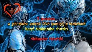 5 Sposobów, W Jaki Można Zmienić DNA (pamięć) w Komórkach i Leczyć Nieuleczalne Choroby.