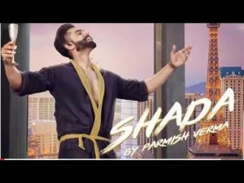 SHADA (Full HD) PARMISH VERMA Latest Song | Tor Naal Shada | Full Video Song, Parmish Verma New Song