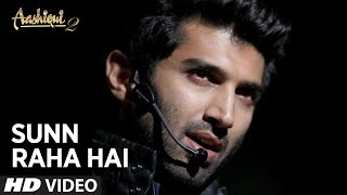 Sunn Raha Hai Na Tu - Full Video Song - Aashiqui 2