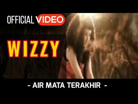 Wizzy - Air Mata Terakhir ( Official Video )