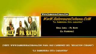 Kola Loka - Pa Rato [Www.SabrosuraCubana.CoM]