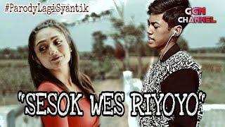 Video SESOK WES RIYOYO - Parody Lagi Syantik {Spesial Hari Raya} MP3, 3GP, MP4, WEBM, AVI, FLV Juni 2018
