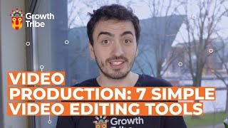 Video Production | 7 Simple Video Editing Tools