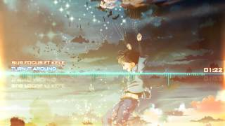 [Nightcore-Mix] Sub Focus  ft. Kele - Turn It Around ☆P.D.X☆