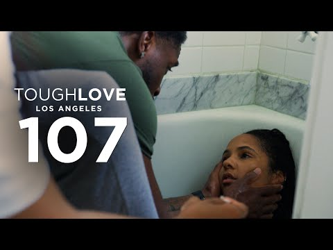 Tough Love: Los Angeles (Episode 7)