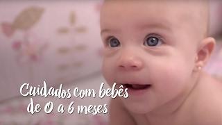 Cuidados com bebês de 0 a 6 meses