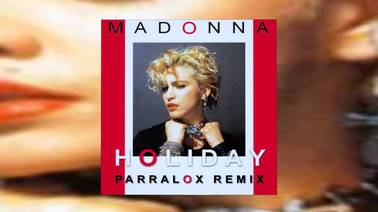 Madonna - Holiday (Parralox Bootleg Remix)