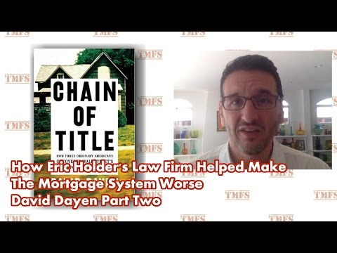 How Eric Holder's Law Firm Helped Make The Mortgage System Worse - David Dayen Part 2