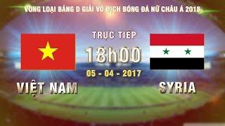 Video FULL| VIỆT NAM (11-0) SYRIA | VÒNG LOẠI BẢNG D GIẢI VĐ BÓNG ĐÁ NỮ CHÂU Á 2018 MP3, 3GP, MP4, WEBM, AVI, FLV Oktober 2017