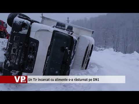 Un Tir încărcat cu alimente s-a răsturnat pe DN1