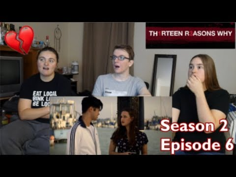 13 Reasons Why Season 2 Episode 6 - The Smile At The End Of The Dock - REACTION!!