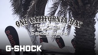 ONE CALIFORNIA DAY Powered by G-SHOCK & BABY-G