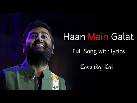 Video Arijit Singh: Haan Main galat (Lyrics) | Pritam | Sara Ali Khan, Kartik Aaryan | Love Aaj Kal download in MP3, 3GP, MP4, WEBM, AVI, FLV January 2017
