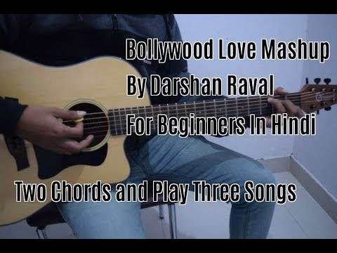 Bollywood Love Mashup By Darshan Raval Guitar Chords/Lesson | Two Chords | For Beginners