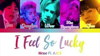 Hcue Ft. ACE I Feel So Lucky English Lyrics Colour Coded